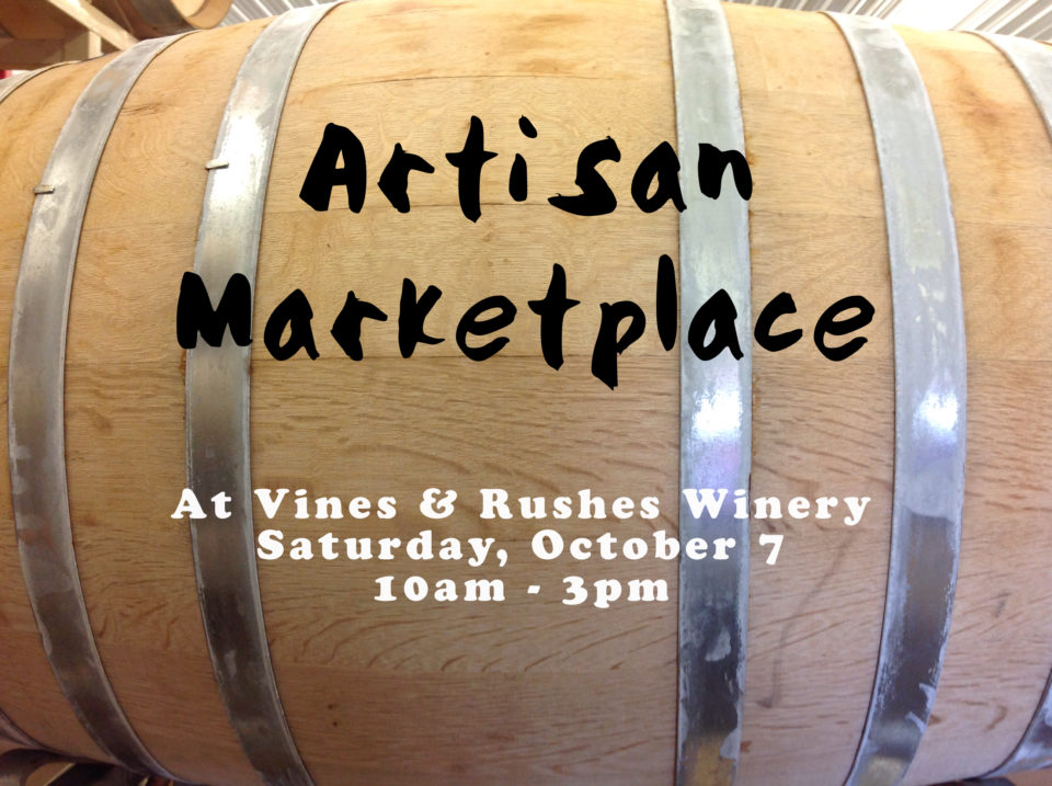 Artisan Marketplace @ Vines & Rushes Winery | Ripon | Wisconsin | United States