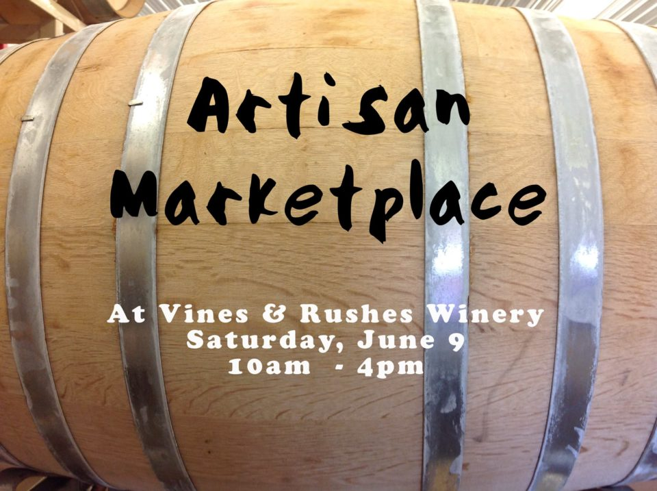 Artisan Marketplace @ Vines & Rushes Winery |  |  |
