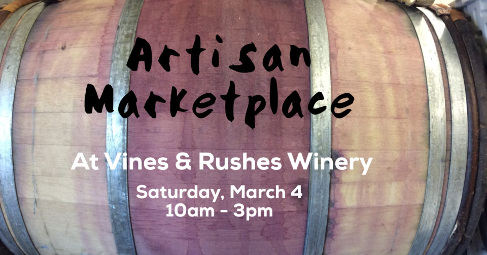 Artisan Marketplace @ Vines and Rushes Winery | Ripon | Wisconsin | United States