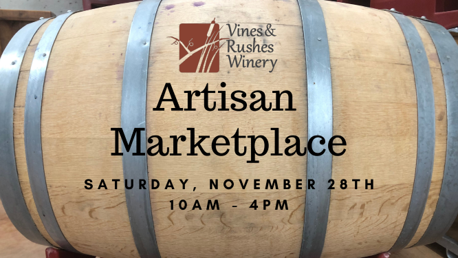 Artisan Mini Marketplace @ Vines & Rushes Winery