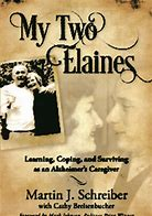 """""""My Two Elaines"""" Learning, Coping & Surviving as an Alzheimer's Caregiver @ Markesan Resident Home        """